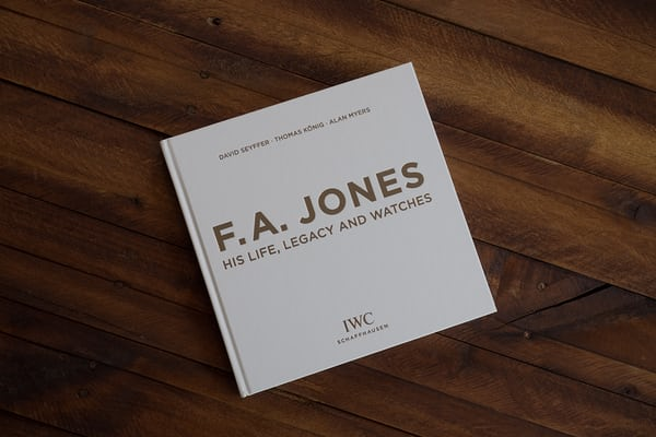 F. A. Jones: His Life, Legacy, And Watches cover